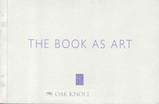 THE BOOK AS ART. Anne Ward Burton, curator