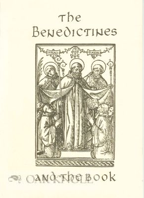 THE BENEDICTINES AND THE BOOK: AN EXHIBITION TO COMMEMORATE THE FIFTEENTH CENTENNARY OF THE BIRTH...