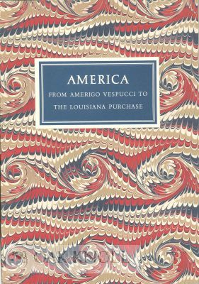 AMERICA FROM AMERIGO VESPUCCI TO THE LOUISIANA PURCHASE