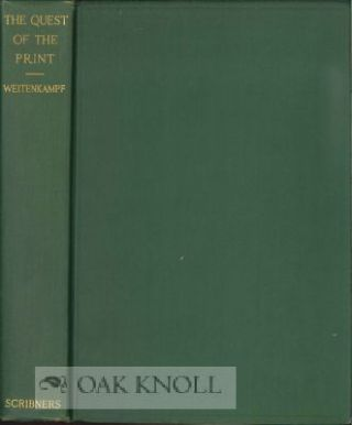 THE QUEST OF THE PRINT. Frank Weitenkampf