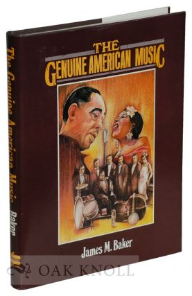 THE GENUINE AMERICAN MUSIC. James M. Baker