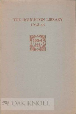 THE HOUGHTON LIBRARY REPORT OF ACCESSIONS FOR THE YEAR 1943-44. William A. Jackson