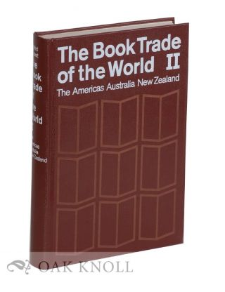 BOOK TRADE OF THE WORLD. VOLUME II. THE AMERICAS, AUSTRALIA, NEW ZEALAND