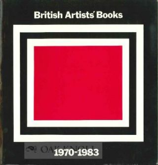 BRITISH ARTISTS' BOOKS 1970-1983. Silvie Turner, Ian Tyson.