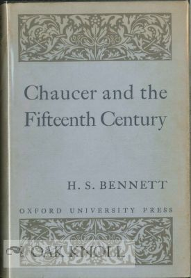 CHAUCER AND THE FIFTEENTH CENTURY. H. S. Bennett.