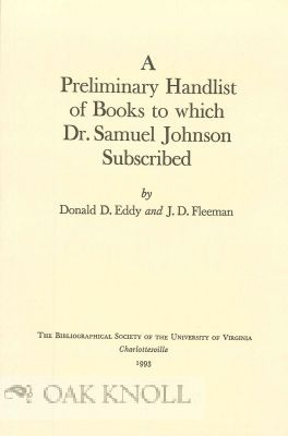 PRELIMINARY HANDLIST OF BOOKS TO WHICH DR. SAMUEL JOHNSON SUBSCRIBED. Donald D. Eddy, J D. Fleeman