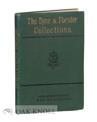 HANDBOOK OF THE DYCE AND FORSTER COLLECTIONS IN THE SOUTH KENSINGTON MUSEUM