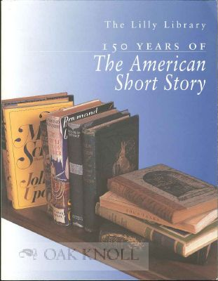 150 YEARS OF THE AMERICAN SHORT STORY. William R. Cagle, Matthew J. Bruccoli
