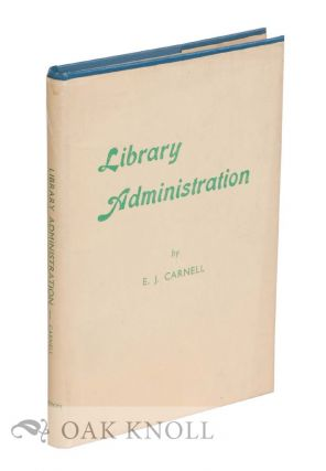 LIBRARY ADMINISTRATION. E. J. Carnell