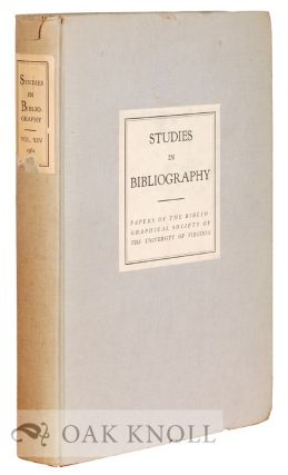 STUDIES IN BIBLIOGRAPHY, PAPERS OF THE BIBLIOGRAPHICAL SOCIETY OF THE UNIVERSITY OF VIRGINIA....