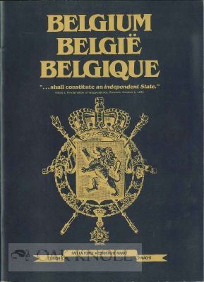 BELGIUM BELGIË BELGIQUE: AN EXHIBITION IN HONOR OF THE 150TH ANNIVERSARY OF THE INDEPENDENCE OF...