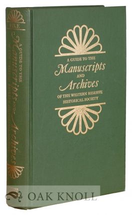 A GUIDE TO THE MANUSCRIPTS AND ARCHIVES OF THE WESTERN RESERVE HISTORICAL SOCIETY