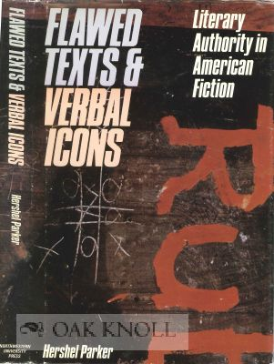 FLAWED TEXTS AND VERBAL ICONS: LITERARY AUTHORITY IN AMERICAN FICTION