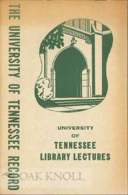 UNIVERSITY OF TENNESSEE LIBRARY LECTURES. Dale M. Bentz, Katherine L. Montague, John H. Dobson