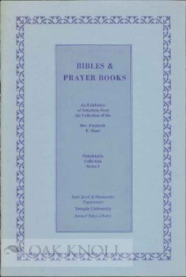 BIBLES AND PRAYER BOOKS AN EXHIBITION OF SELECTIONS FROM THE COLLECTION OF THE REV. FREDERICK E....