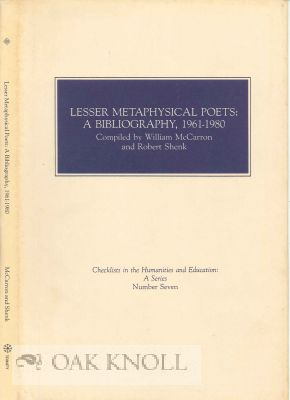 LESSER METAPHYSICAL POETS: A BIBLIOGRAPHY, 1961-1980. William McCarron, Robert Shenk, compilers