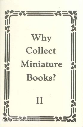 WHY COLLECT MINIATURE BOOKS? PART II