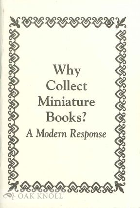 WHY COLLECT MINIATURE BOOKS? A MODERN RESPONSE