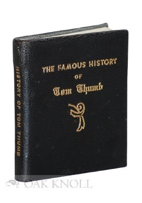 THE FAMOUS HISTORY OF TOM THUMB, WHEREIN IS DECLARED, HIS MARVELLOUS