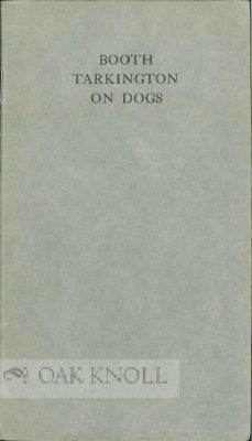 BOOTH TARKINGTON ON DOGS
