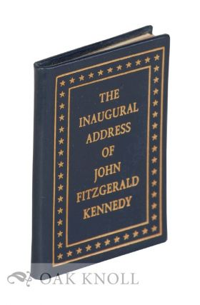 THE INAUGURAL ADDRESS OF JOHN FITZGERALD KENNEDY, PRESIDENT OF THE UNITED STATES. John Fitzgerald...