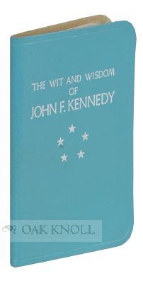 THE WIT AND WISDOM OF JOHN F. KENNEDY
