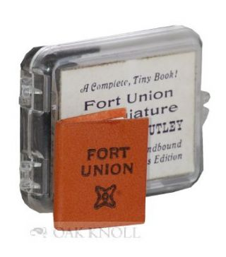 FORT UNION IN MINIATURE. Robert M. Utley