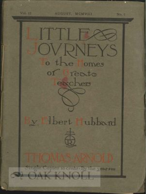 LITTLE JOURNEYS TO THE HOMES OF GREAT TEACHERS. THOMAS ARNOLD. VOL. 23, NO.2. Elbert Hubbard