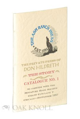 THE PRIVATE PRESS OF DON HILDRETH: THE STORY: CATALOGUE NO. 1