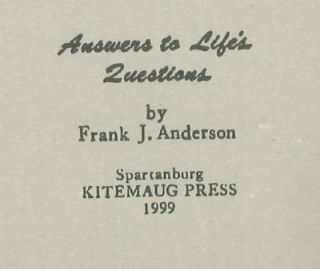 ANSWERS TO LIFE'S QUESTIONS. Frank J. Anderson