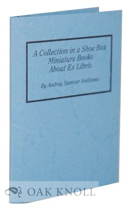 A COLLECTION IN A SHOE BOX, MINIATURE BOOKS ABOUT EX LIBRIS. Aubrey Arrelanes.