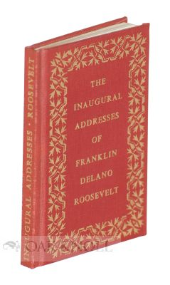 THE INAUGURAL ADDRESSES OF FRANKLIN DELANO ROOSEVELT PRESIDENT OF THE UNITED STATES. Franklin...