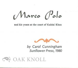 MARCO POLO AND HIS YEARS IN THE COURT OF KUBLAI KHAN.