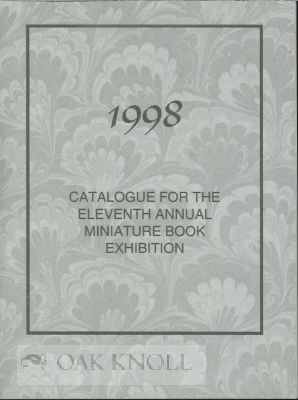 1998 CATALOG FOR THE ELEVENTH ANNUAL MINIATURE BOOK EXHIBITION. Richard Kolbet.