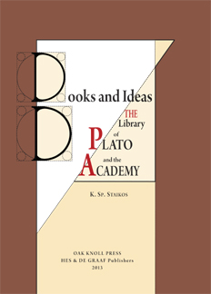 BOOKS AND IDEAS: THE LIBRARY OF PLATO AND THE ACADEMY. Konstantinos Sp Staikos.