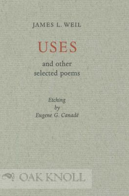 USES AND OTHER SELECTED POEMS. James L. Weil