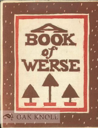 A BOOK OF WERSE, BY THE AUTHOR OF THE HAUNTED CASTLE, THE BOOK OF THE TWELEVE LETTERS, GRAPHICA A LA MODE, ILLUSTRATED COLOR FORMULAS, AND MANY OTHER WORKS. O. A. Dickman.