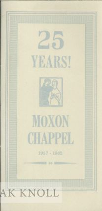 A CALENDAR OF MOXON CHAPEL FOR THE FIRST TWENTY-FIVE YEARS