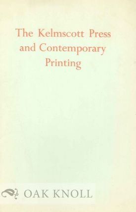 THE KELMSCOTT PRESS AND CONTEMPORARY PRINTING. WITH A BIBLIOGRAPHY. Donald Bateman.