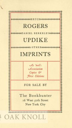 BRUCE ROGERS, DANIEL BERKELEY UPDIKE & OTHER IMPRINTS