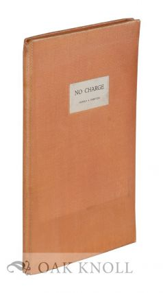NO CHARGE: A BRIEF, SOUL-INSPIRING COLLECTION OF PRACTICAL HINTS FOR THIS AND THAT