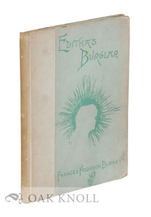 EDITHA'S BURGLAR: A STORY FOR CHILDREN. Frances Hodgson Burnett.
