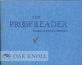 THE PROOFREADER. Wilber Lawrence Kendall