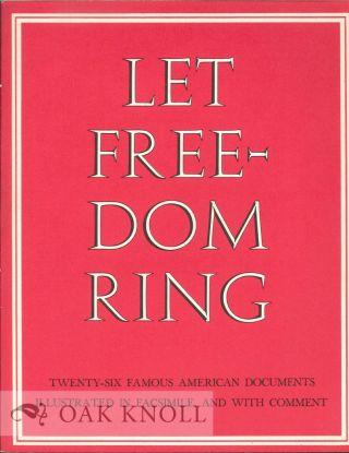 LET FREEDOM RING: TWENTY-SIX FAMOUS AMERICAN DOCUMENTS