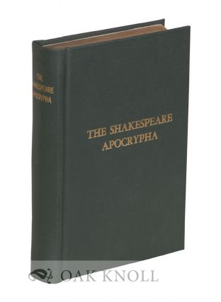 THE SHAKESPEARE APOCRYPHA BEING A COLLECTION OF FOURTEEN PLAYS WHICH HAVE BEEN ASCRIBED TO...