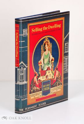 SELLING THE DWELLING: THE BOOKS THAT BUILT AMERICA'S HOUSES, 1775-2000. Richard Cheek.