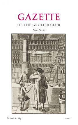 GAZETTE OF THE GROLIER CLUB, NEW SERIES, NUMBER 63, 2012. George Ong