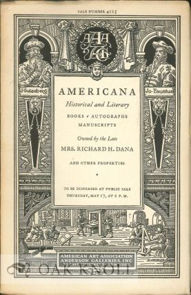 AMERICANA HISTORICAL AND LITERARY BOOKS - AUTOGRAPHS - MANUSCRIPTS IN SETTLEMENT OF THE ESTATE OF THE LATE HELEN DANA (MRS. RICHARD H. DANA) CAMBRIDGE, MASS.