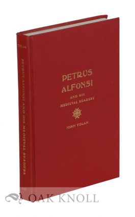 PETRUS ALFONSI AND HIS MEDIEVAL READERS. John Tolan