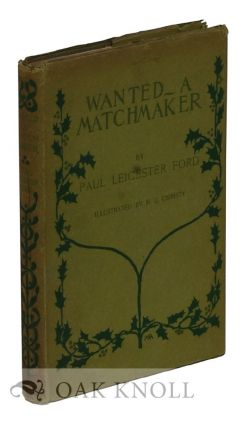 WANTED--A MATCHMAKER. Paul Leicester Ford